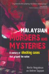 Book review: Malaysian Murders and Mysteries: A Century of Shocking Cases...