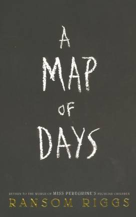 Book review: A Map of Days: Miss Peregrine's Peculiar Children