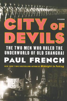 Book review: City Of Devils: The Two Men Who Ruled The Underworld Of Old Shanghai